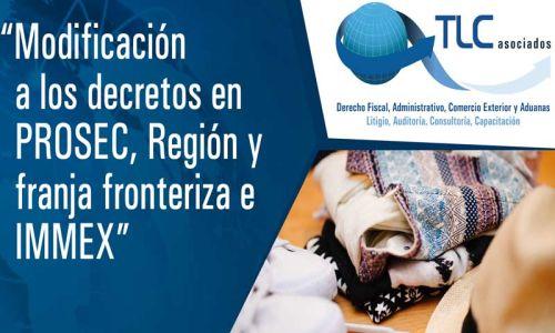 Modificación a los Decretos IMMEX, PROSEC y de la Franja y Región Fronteriza